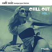Café Noir Musique Pour Bistrots  - Chill Out  1 by Various Artists
