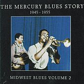 Play & Download The Mercury Blues Story (1945-1955) - Midwest Blues, Vol. 2 by Various Artists | Napster