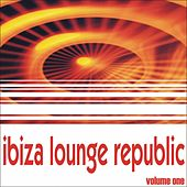 Ibiza Lounge Republic - Volume One by Various Artists