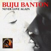 Never Love Again - Single by Buju Banton