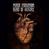 Heart Of Hickory by Major Parkinson