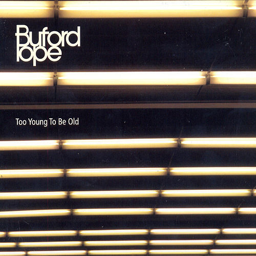 Play & Download Too Young Too Be Old by Buford Pope | Napster