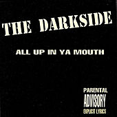 Play & Download All Up In Ya Mouth by The Darkside | Napster