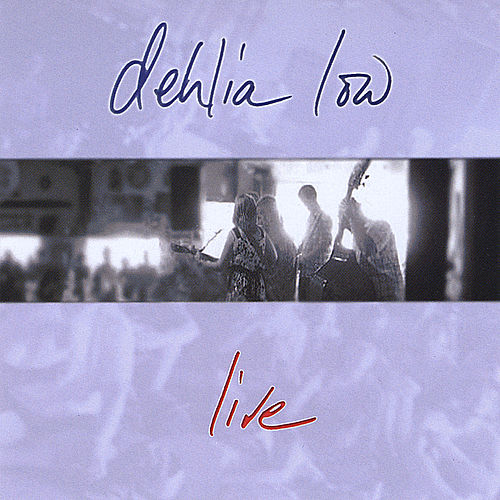 Play & Download Live by Dehlia Low | Napster