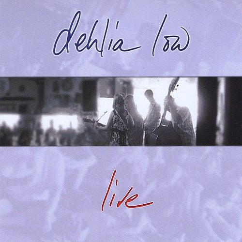 Live by Dehlia Low