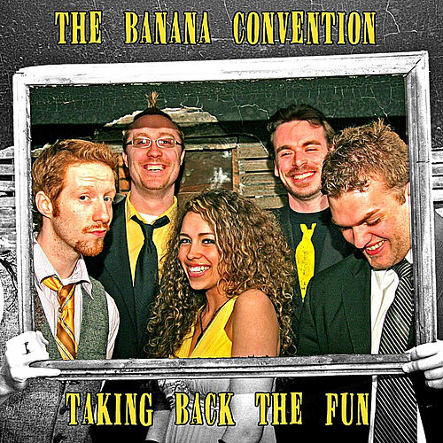 Play & Download Taking Back the Fun by The Banana Convention | Napster