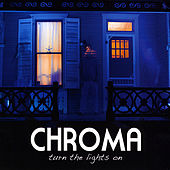 Play & Download Turn the Lights On by Chroma | Napster