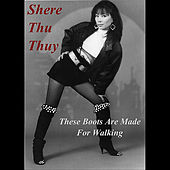 Play & Download These Boots Are Made For Walking by Shere Thu Thuy | Napster