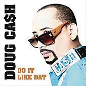 Play & Download Do It Like Dat by Doug Cash | Napster
