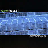 Play & Download Queens English by Mark Bacino | Napster