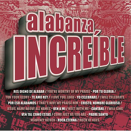 Alabanza Incre'ible by Maranatha! Latin