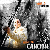 Play & Download Mi Mejor Canción by Ronald Romero | Napster