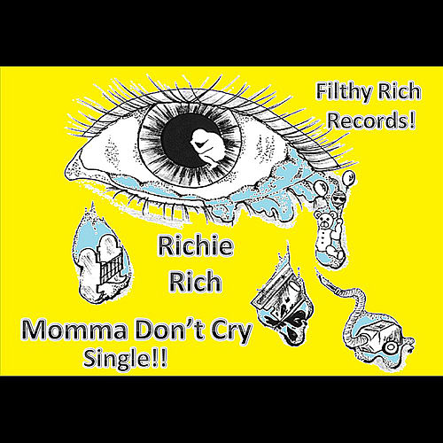 Play & Download Momma Don't Cry by Richie Rich | Napster