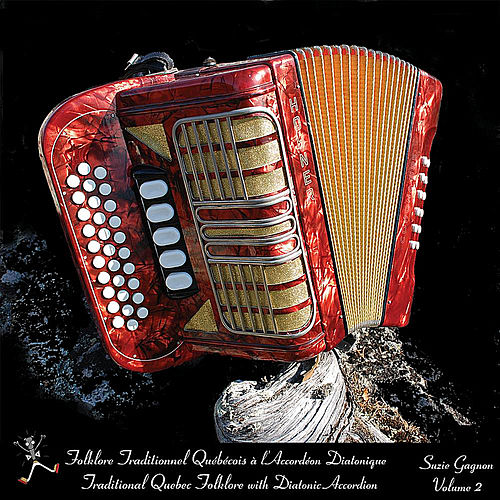 Play & Download Folklore Traditionnel Québécois à l'Accordéon Diatonique(Vol2) / Traditional Quebec Folklore with diatonic Accordion(Vol2) by Suzie Gagnon | Napster