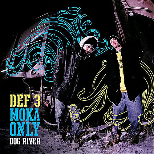 Play & Download Dog River by Def 3 | Napster