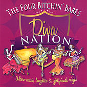 Diva Nation...Where Music, Laughter and Girlfriends Reign by Four Bitchin' Babes