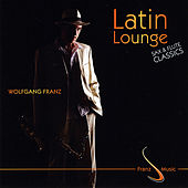 Latin Lounge Sax & Flute Classics by Wolfgang Franz