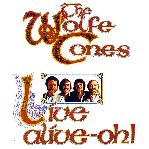 Live Alive-Oh by The Wolfe Tones