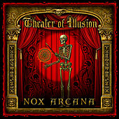 Play & Download Theater of Illusion by Nox Arcana | Napster