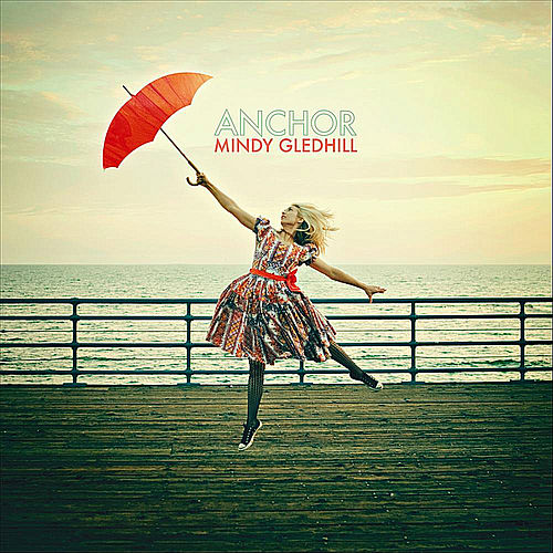 Play & Download Anchor by Mindy Gledhill | Napster