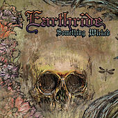 Play & Download Something Wicked by Earthride (Metal) | Napster