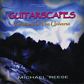 Play & Download GUitarscapes / Vacations in the Universe by Michael Reese | Napster