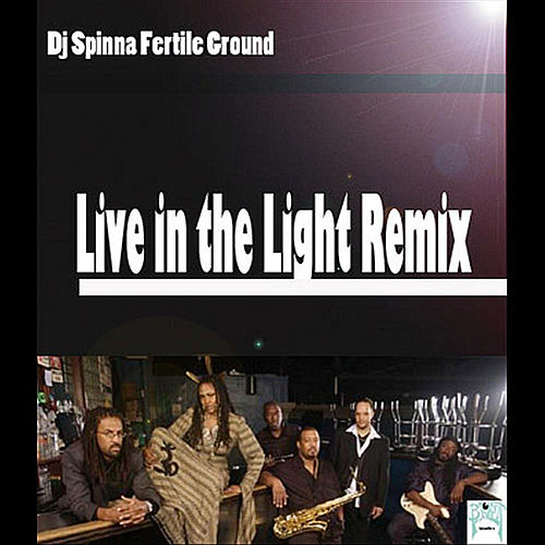 Live in the Light (Remix by Dj Spinna by Fertile Ground