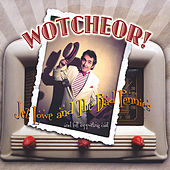 Wotcheor! by Jez Lowe