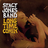 Play & Download Long Time Comin' by The Stacy Jones Band | Napster