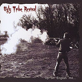 Up On English Hill by Ugly Tribe Revival