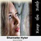 Play & Download Keep The Faith by Sharnette Hyter | Napster
