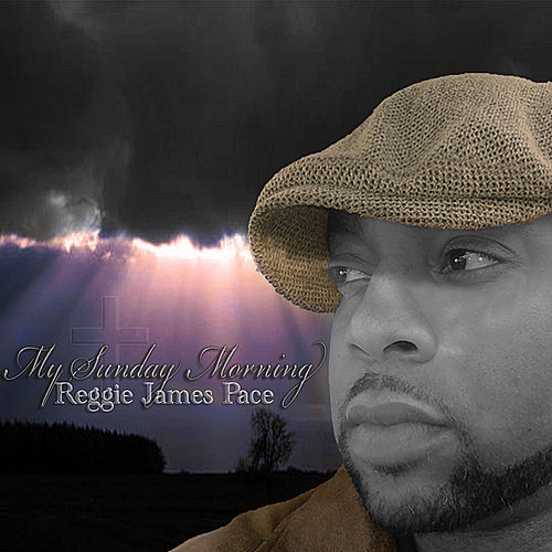 My Sunday Morning by Reggie James Pace