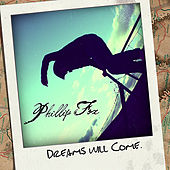 Play & Download Dreams Will Come by Phillip Fox | Napster