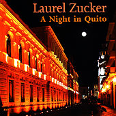 Play & Download A Night in Quito - Music For Flute and Jazz Piano Trio by Laurel Zucker | Napster