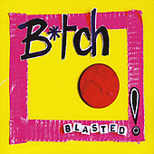Play & Download Blasted! by Bitch | Napster