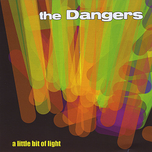 Play & Download A Little Bit Of Light by The Dangers | Napster