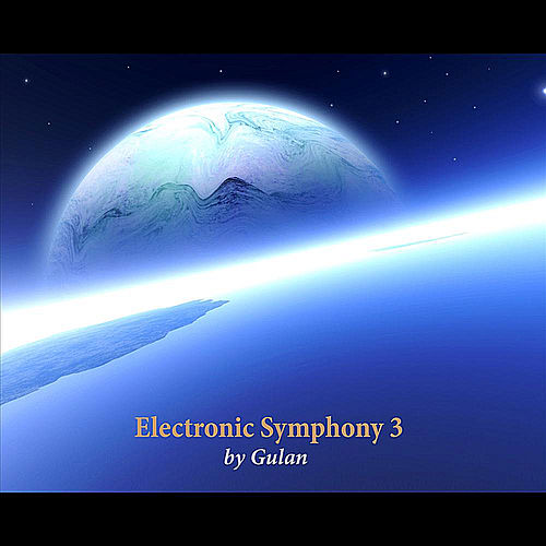 Play & Download Electronic Symphony 3 by Gulan | Napster