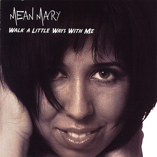 Play & Download Walk a Little Ways With Me by Mean Mary | Napster