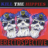 Play & Download Erectospective by Kill the Hippies | Napster