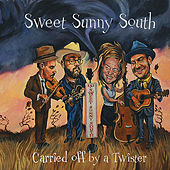 Play & Download Carried Off By A Twister by Sweet Sunny South | Napster