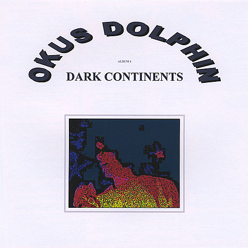 Play & Download Dark Continents by Okus Dolphin | Napster