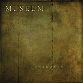 Play & Download Unbroken by Museum | Napster