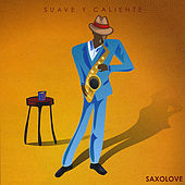 Play & Download Suave Y Caliente by Saxolove | Napster