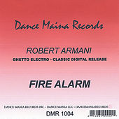 Play & Download Fire Alarm by Robert Armani | Napster