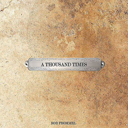 A Thousand Times by Rob Frommel