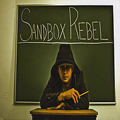 Songs for Friends, Family, and the Times by Sandbox Rebel