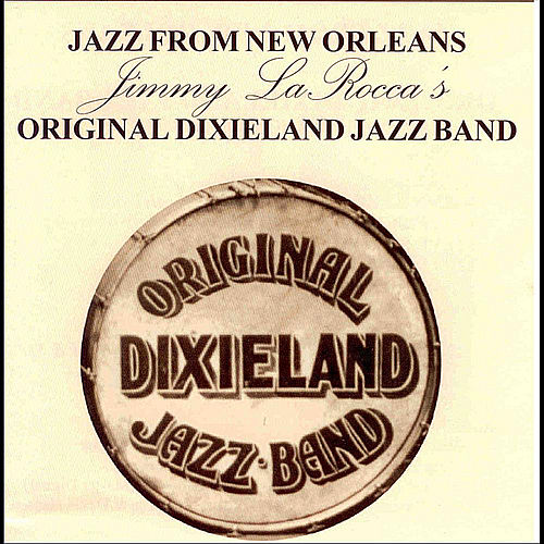 Jazz From New Orleans by Original Dixieland Jazz Band