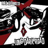 Play & Download The Long Dark Road by Mrs. Skannotto | Napster