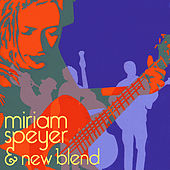 Play & Download Miriam Speyer & New Blend by Miriam Speyer | Napster