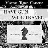 Have Gun Will Travel - Vintage Radio Western Classics by Have Gun, Will Travel
